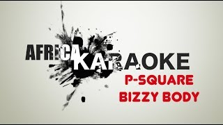 P.Square - Bizzy Body | Karaoke Version ( instrumental + Lyrics)