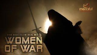 How Islam Deals With Women of War