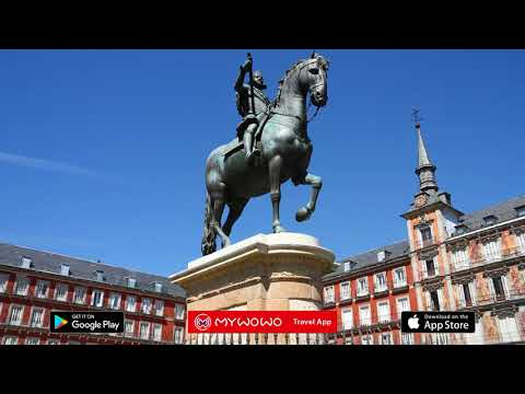 Plaza Mayor – Visite Externe – Madrid – Audioguide – MyWoWo Travel App