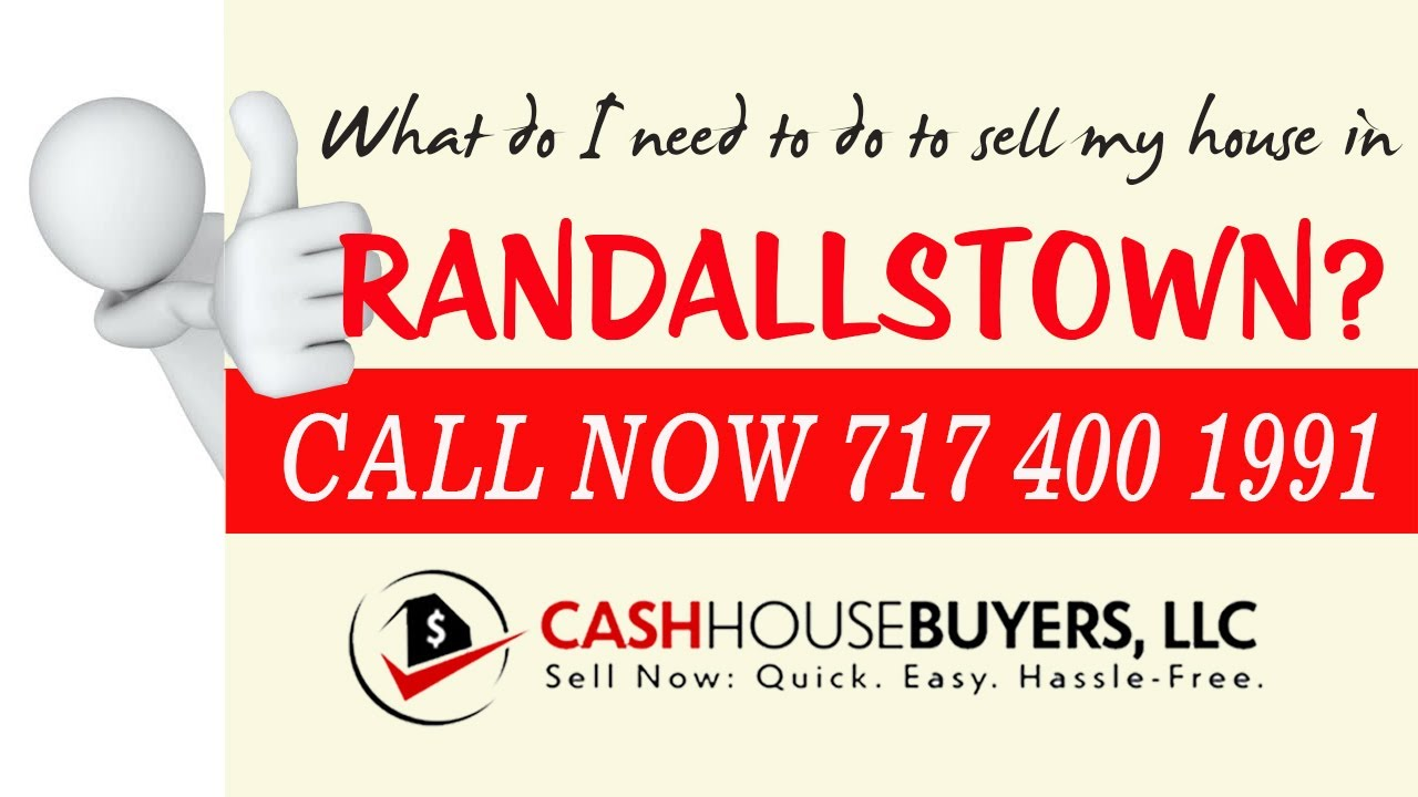 What do I need to do to sell my house fast in Randallstown MD   Call 7174001999   We Buy House