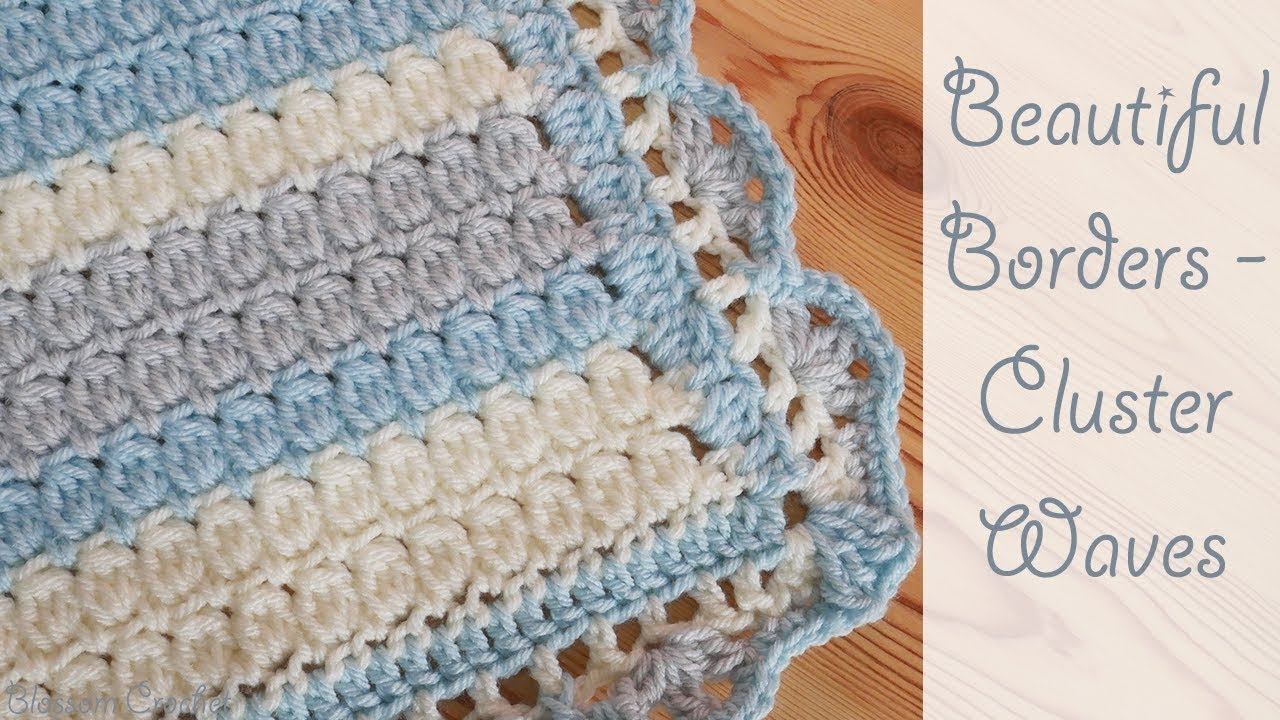 Beautiful Crochet Borders Cluster Waves Youtube