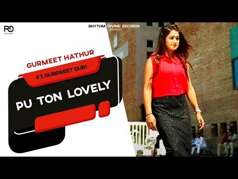 PU Ton Lovely | Hit Punjabi Song | Gurmeet Hathur ft. Gurpreet Guri | Latest Punjabi Song 2016
