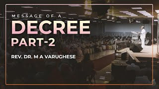 Message of a Decree, Part-2 - Rev. Dr. M A Varughese