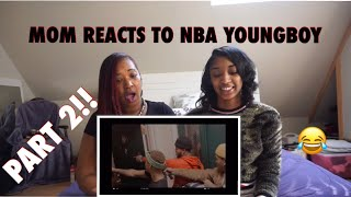 MOM REACTS TO NBA YOUNGBOY PART 2!!!