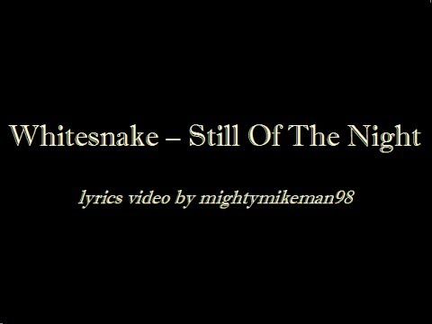 Whitesnake  Still Of The Night Lyrics