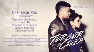 Tercer Cielo - No Crezcas Mas (Audio Oficial)