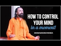 How to control your mind in a moment - Motivational Video by Swami Mukundananda