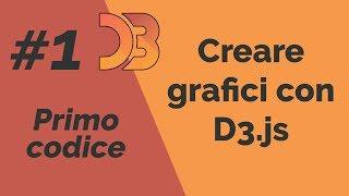 #1 - Creare grafici con D3.js - Introduzione e primo codice