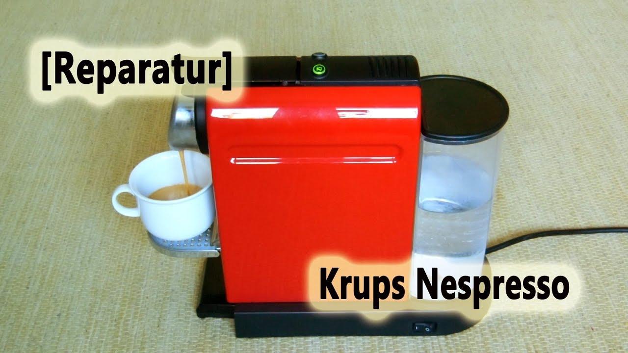 Reparatur Krups Nespresso Citiz Youtube