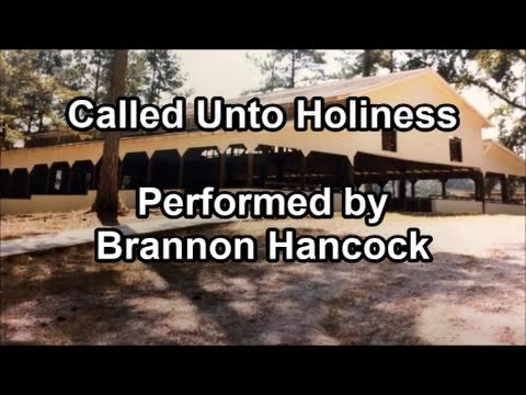 Called Unto Holiness -  Performed by Brannon Hancock (Lyrics)