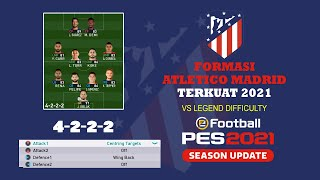 FORMASI TERKUAT ATLETICO MADRID - PES 2021 - LEGEND DIFFICULTY