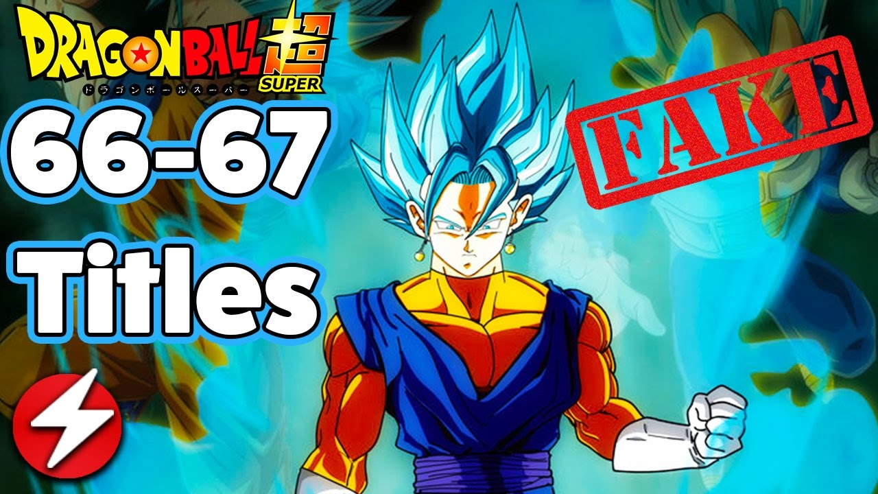 Dragon Ball Super Episodes 66 - 67 Title Leaks FAKE! Real