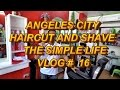 Angeles City Philippines : Haircut and Shave - The Simple Life. Vlog # 16