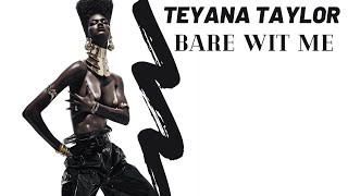 TEYANA TAYLOR - Bare Wit Me ( Official Music Video )