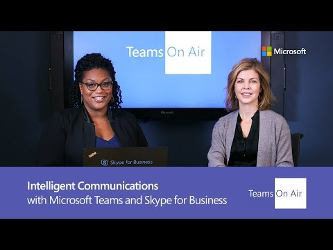 Teams On Air: Ep. 54 Intelligent Communications with Microsoft Teams and Skype for Business