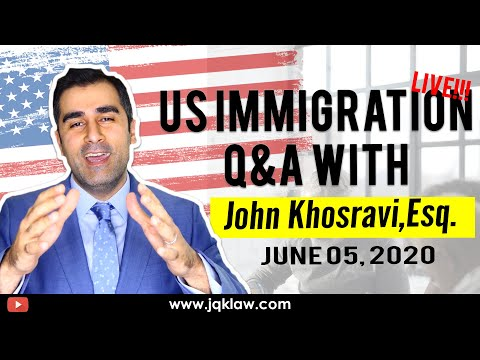 live-immigration-q&a-with-attorney-john-khosravi-(june-5,-2020)