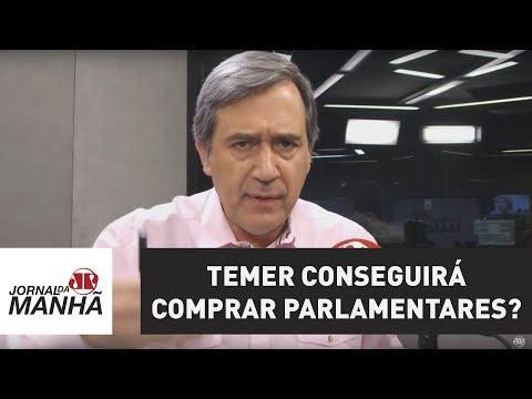 Vamos ver se Temer conseguirá comprar parlamentares | Marco Antonio Villa