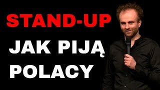 Jak piją Polacy  Stand up Marcin Zbigniew Wojciech