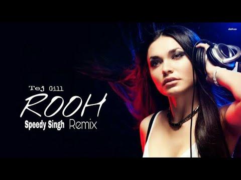 ROOH -Tej Gill , Speedy Singh (Remix) Punjabi Song , Tere Bina Jeena Saza Ho Gaya Ve Sanu.