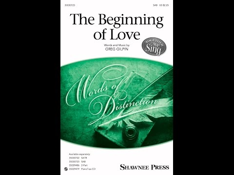 The Beginning of Love (SAB) - by Greg Gilpin