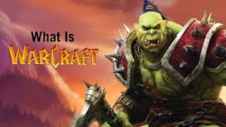 What is Warcraft?