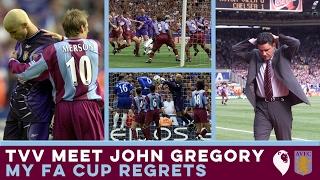 The Villa View meet John Gregory [Finale]   MY FA CUP REGRETS
