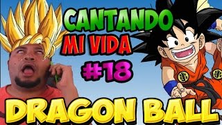 Repeat youtube video DRAGON BALL | CANTANDO MI VIDA 18 | FALCONY