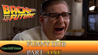 Back to the Future Funny Voice Dub 1/4