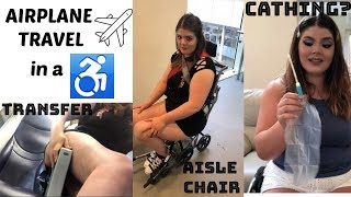 ♿️AIRPLANE TRAVEL (paraplegic) - aisle chair, transfers, cathing in seat, airport procedure