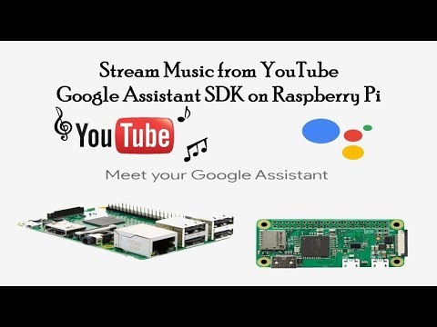 Stream Music from YouTube and Create Custom Actions for Google Assistant SDK on raspberry Pi