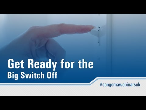 UK Webinar Series #4: Get Ready for the Big Switch Off