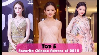 Top 5 Favorite Chinese Actress Of 2018