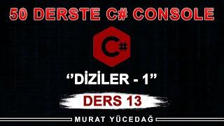 C# Console Ders 13 / Diziler - 1