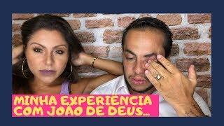 MINHA EXPERIÊNCIA COM JOÃO DE DEUS!