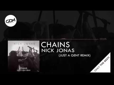 Nick Jonas - Chains (Just a Gent Remix)