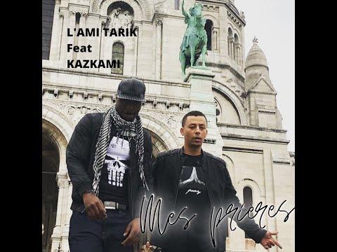 Youtube: MES PRIERES     L'AMI TARIK Feat KAZKAMI