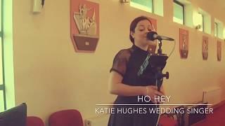 Ho Hey (Katie Hughes Wedding Singer) YouTube Thumbnail