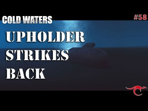 Cold Waters Ep.58 - Upholder Strikes Back