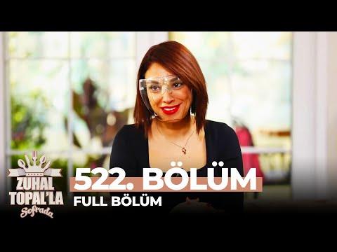 Zuhal Topal'la Sofrada 522. Bölüm