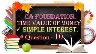 Simple Interest Q.10