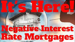 Housing Bubble 2.0 Meet The Negative Interest Rate Mortgage