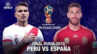 MUNDIAL RUSIA 2018 | FINAL RUSIA 2018 PERÚ VS ESPAÑA FIFA17