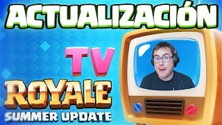 NOS CUENTAN LA ACTUALIZACIÓN EN TV ROYALE | ¡¡ SNEAK PEEKS !! | Clash Royale