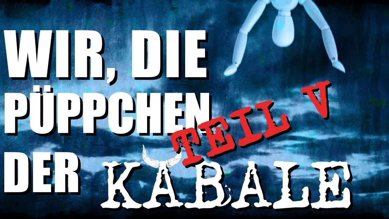 Wir, die Püppchen der Kabale - Teil 5 -