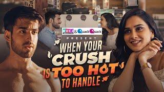 When Your Crush Is Too Hot To Handle | Ft. Anushka Sharma & Abhishek Kapoor | RVCJ