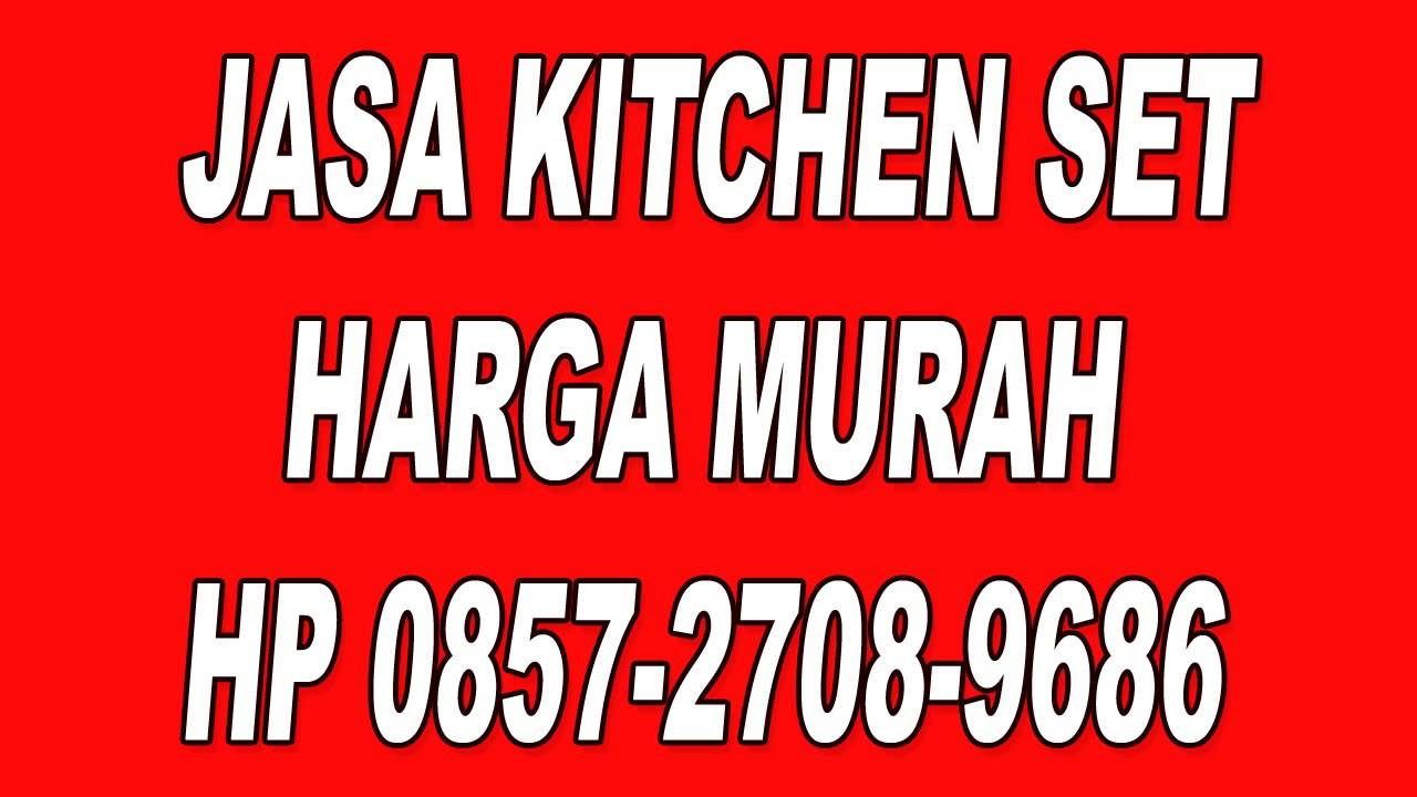 0857 2708 9686 harga kitchen set per meter harga for Harga kitchen set per meter