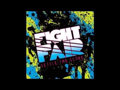 Fight Fair - Settle The Score (2008) [FULL EP]