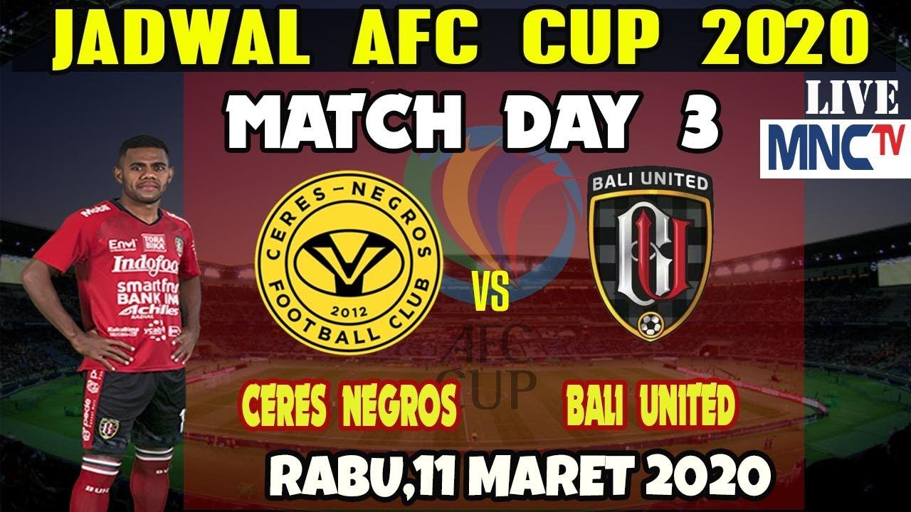 JADWAL BOLA HARI INI AFC CUP 2020 MATCH DAY 3 CERES NEGROS VS BALI UNITED LIVE MNC TV