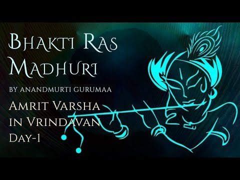 Bhakti Ras Madhuri | Amrit Varsha in Vrindavan - Day 1 | Anandmurti Gurumaa
