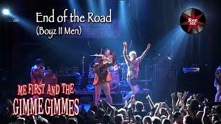 "Me First and The Gimme Gimmes ""End of the Road"" (Boyz II Men) @ Sala Apolo (10/02/2017) Barcelona"